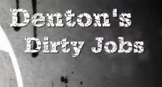 Denton's Dirty Jobs