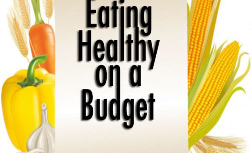 How To: Eat healthy while maintaining a budget