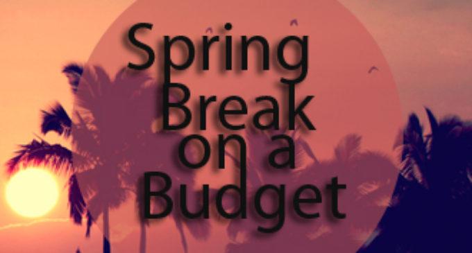 Column: Enjoying spring break on a budget