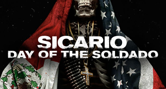 'Sicario: Day of the Soldado' is the kind of sequel the original deserves